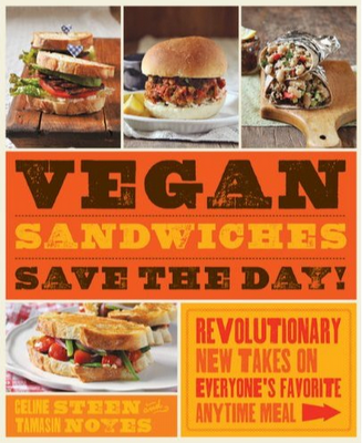 Vegan Sandwiches Save the Day! by Celine Steen and Tamasin Noyes
