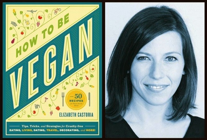 How to Be Vegan, by Elizabeth Castoria