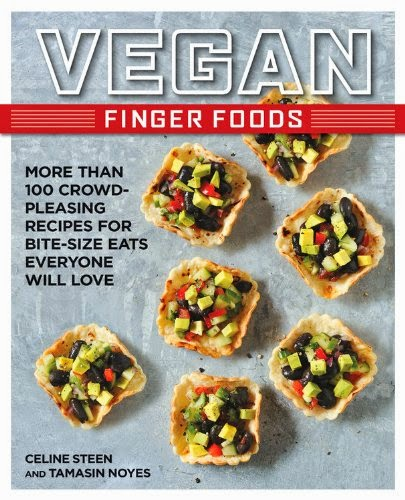 Vegan Finger Foods, by Celine Steen and Tamasin Noyes
