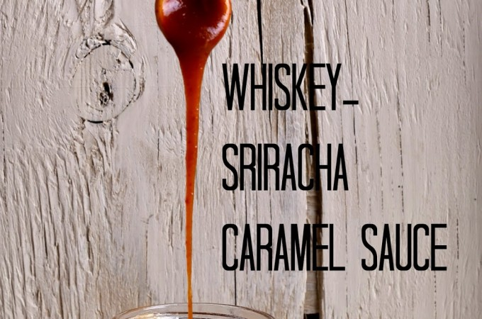 Easy Whiskey-Sriracha Caramel Sauce