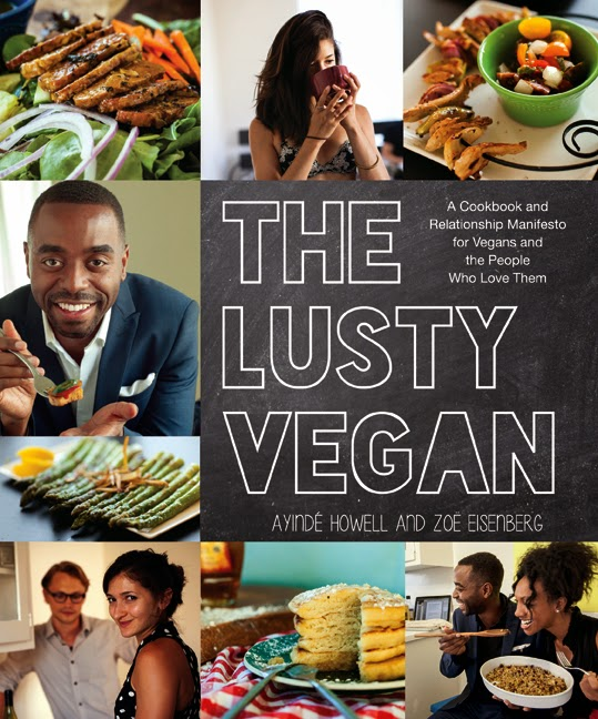 The Lusty Vegan, by Ayinde Howell and Zoe Eisenberg