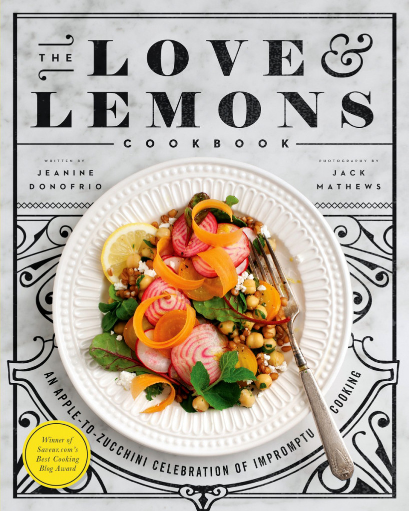 The Love and Lemons Cookbook, by Jeanine Donofrio