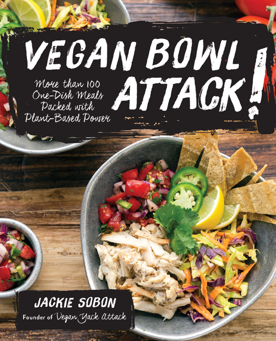 Vegan Bowl Attack! By Jackie Sobon